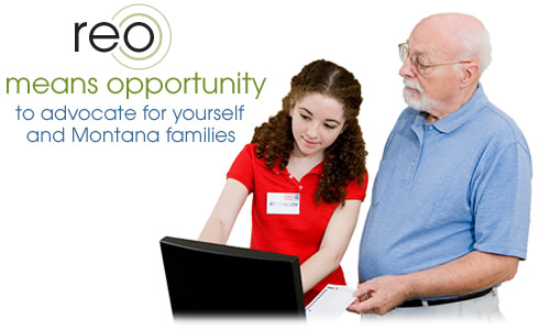 REO means opportunity to advocate for yourself and Montana families